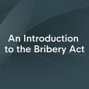 An Introduction to the Bribery Act