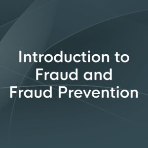 Introduction to Fraud and Fraud Prevention