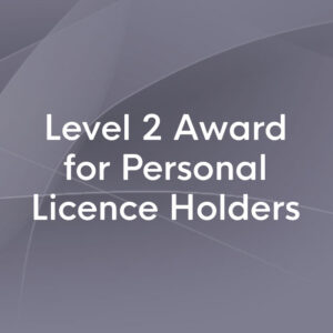 level two award for personal licence holders