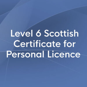 level 6 Scottish Certificate for personal licence